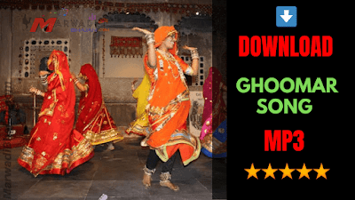 Ghoomar Song Download MP3 Rajasthani