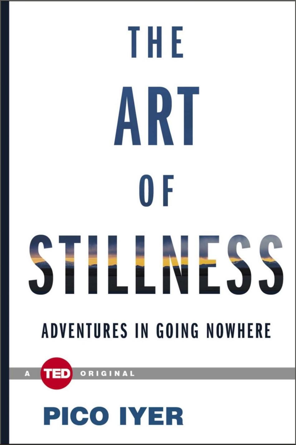 the art of stillness pico iyer