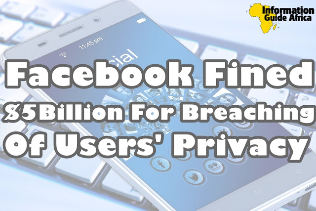Facebook Fined $5 Billion For Breaching Users' Privacy