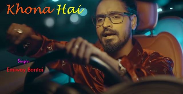 Khona Hai Hindi and English Lyrics - Emiway Bantai   latest Hindi Hip-Hop song Lyrics