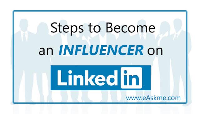 5 Easy Steps to Become a LinkedIn Influencer: eAskme