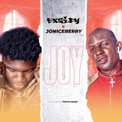 Exzify Joy Ft Joniceberry Prod By Thrive Odang mp3 download teelamford