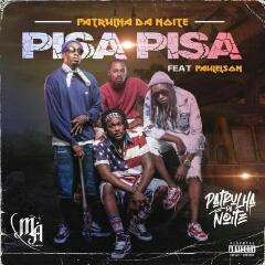 Patrulha Da Noite feat. Paulelson - Pisa Pisa (2020) [Download]