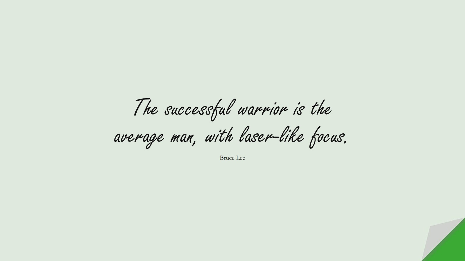 The successful warrior is the average man, with laser-like focus. (Bruce Lee);  #MotivationalQuotes