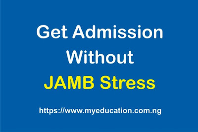 How To Get Into Nigeria Tertiary Institutions Without JAMB Stress