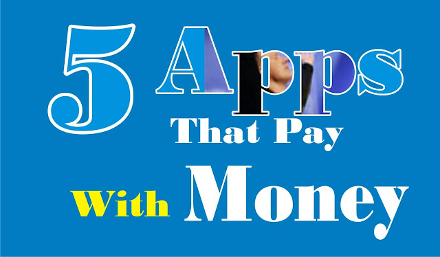 5 Apps That Pay You Money Daily