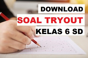 Download Soal TryOut Kelas 6 SD-MI 2019-2020 dan Kunci Jawabannya