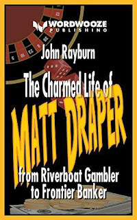The Charmed Life of Matt Draper: From Riverboat Gambler To Frontier Banker - a book by John Rayburn