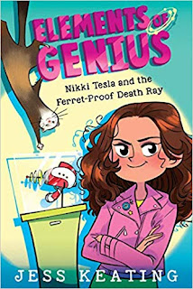 Elements of Genius: Nikki Tesla and the Ferret-Proof Death Ray