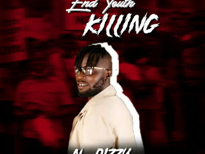 DOWNLOAD MUSIC: N Dizzy - End Youth Killing