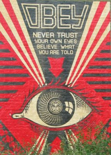 OBEY - NEVER TRUST your own eyes. Believe what you are told. (image)
