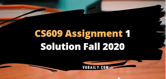Cs609 Assignment No.1 Solution Fall 2020