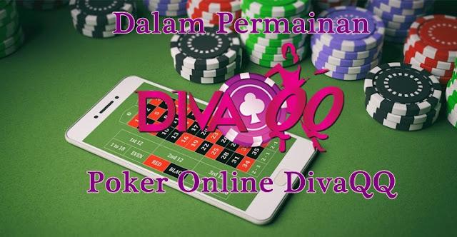 Dalam Permainan Judi Poker Online DivaQQ