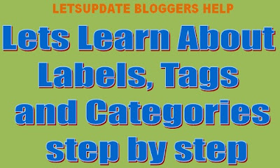 Learn all about Labels,Tags and Categories in Blogging and How to implement them step by step in 2020., letsupdate, bloggers help