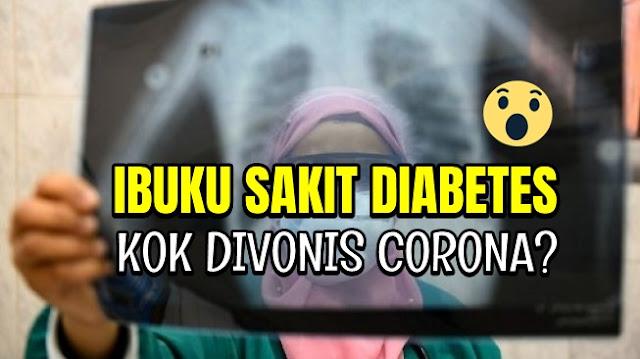 Ibunya Diabetes Tapi Divonis Dokter Kena Corona, Curhatan Sang Anak Viral di Media Sosial