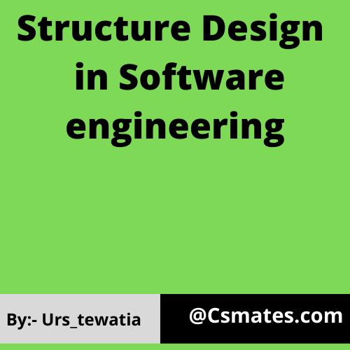 structure design in software engineering - Csmates.com