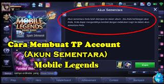 Cara Membuat TP Account (Akun Sementara) Di Mobile Legends