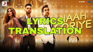 Naah Goriye Lyrics meaning in Hindi (हिंदी) – Bala | Hardy Sandhu