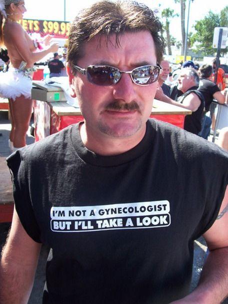 I'm Not a Gynecologist But I'll Take a Look t-shirt.  PYGear.com