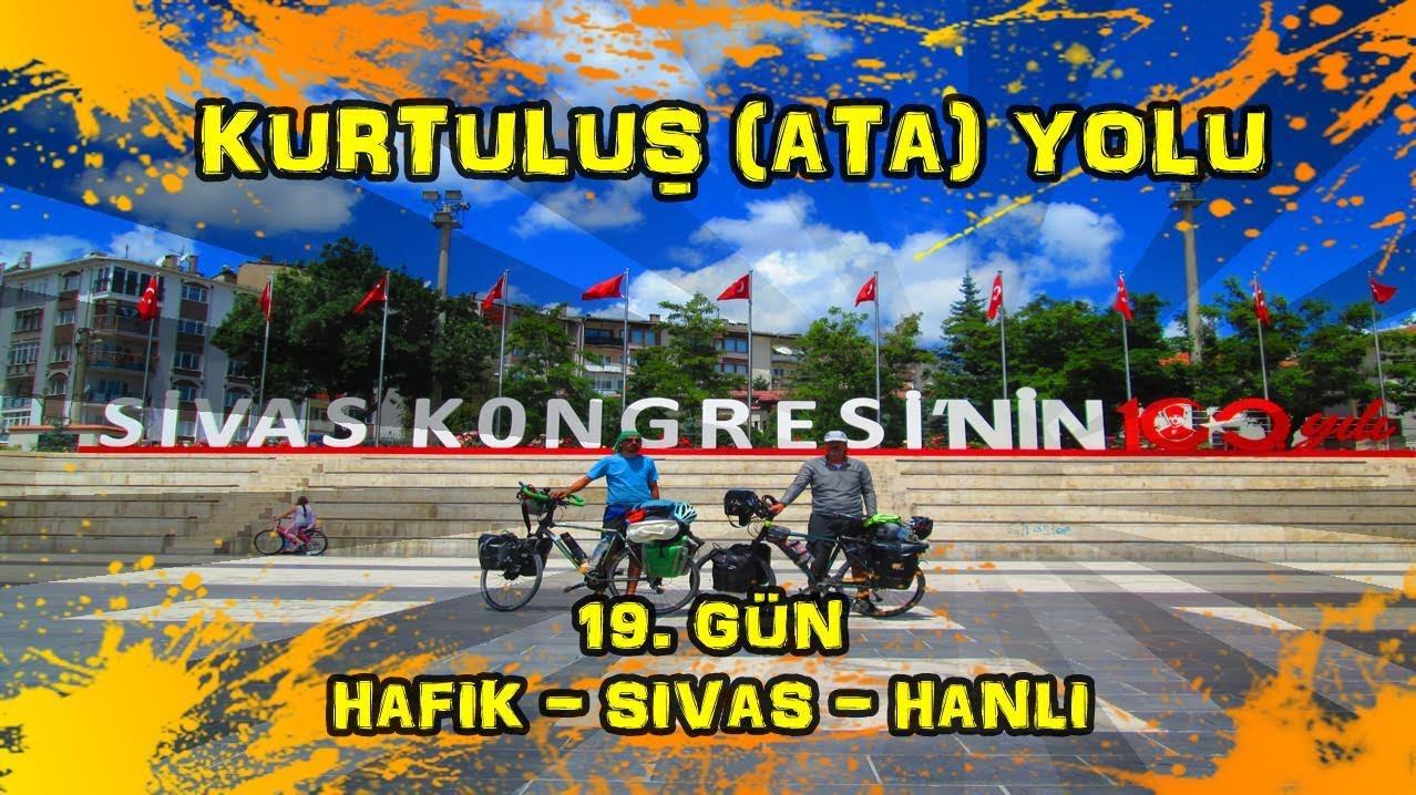 2019/06/30 Kurtuluş (Ata) yolu 19.gün Hafik ~ Sivas ~ Hanlı