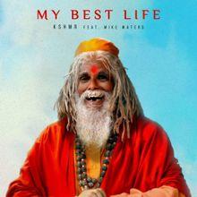 Lirik Lagu dan Terjemahan KSHMR - My Best Life