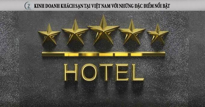 Kinh doanh khách sạn tại Việt Nam với những đặc điểm đặc biệt
