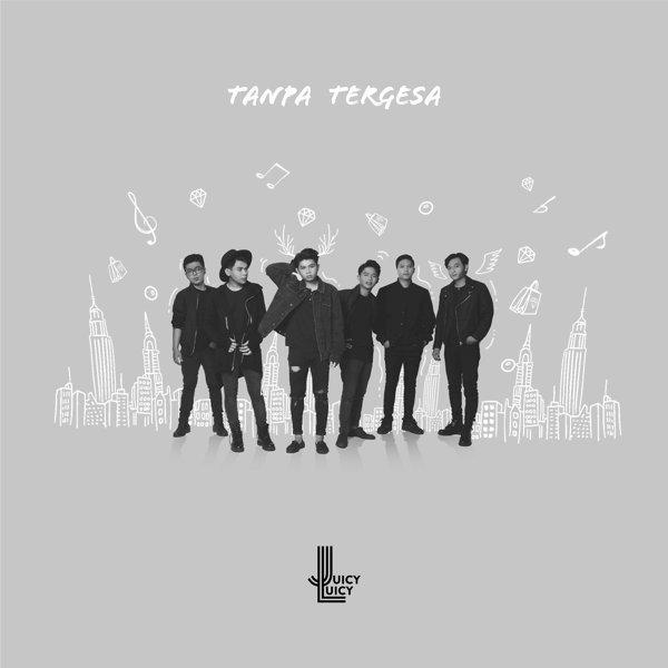 Juicy Luicy - Tanpa Tergesa Mp3
