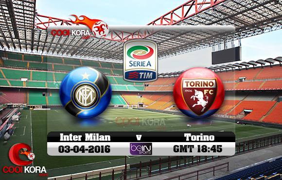 مشاهدة مباراة إنتر ميلان وتورينو اليوم 3-4-2016 في الدوري الإيطالي