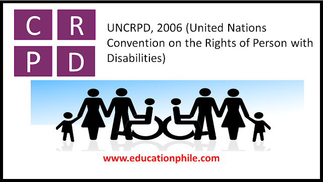 UNCRPD, 2006, United Nations Convention on the Rights of Person with Disabilities, www.educationphile.com