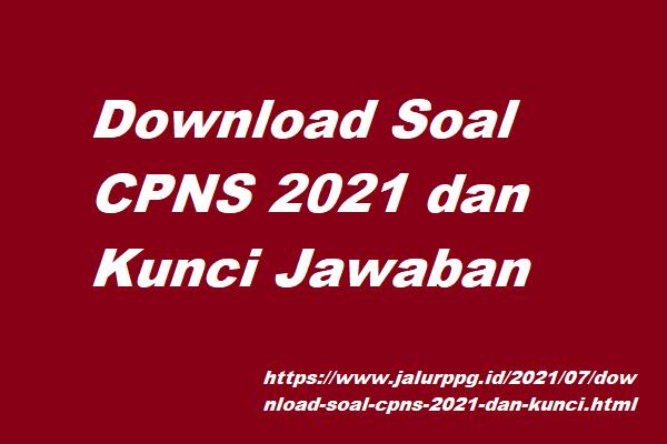Download Soal Cpns 2021 Dan Kunci Jawaban Jalurppg Id