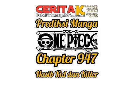 Prediksi Manga One Piece Chapter 947, Nasib Kid dan Killer