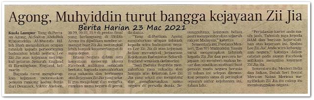 Agong, Muhyiddin turut bangga kejayaan Zii Jia - Keratan akhbar Berita Harian 23 Mac 2021