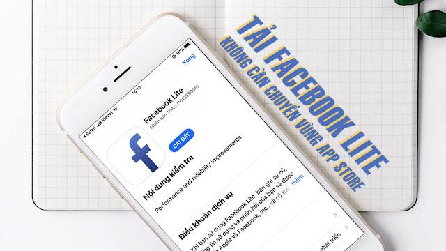 Cách tải Facebook Lite trên iOS không cần chuyển vùng App Store