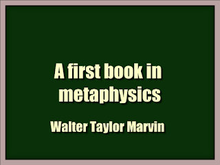 A first book in metaphysics (1912) by Walter Taylor Marvin (Philosophy)