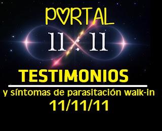 Portal 11:11 testimonios meditación mundial 11/11/11 y síntomas de parasitación walk-in #666 #Katecon2006