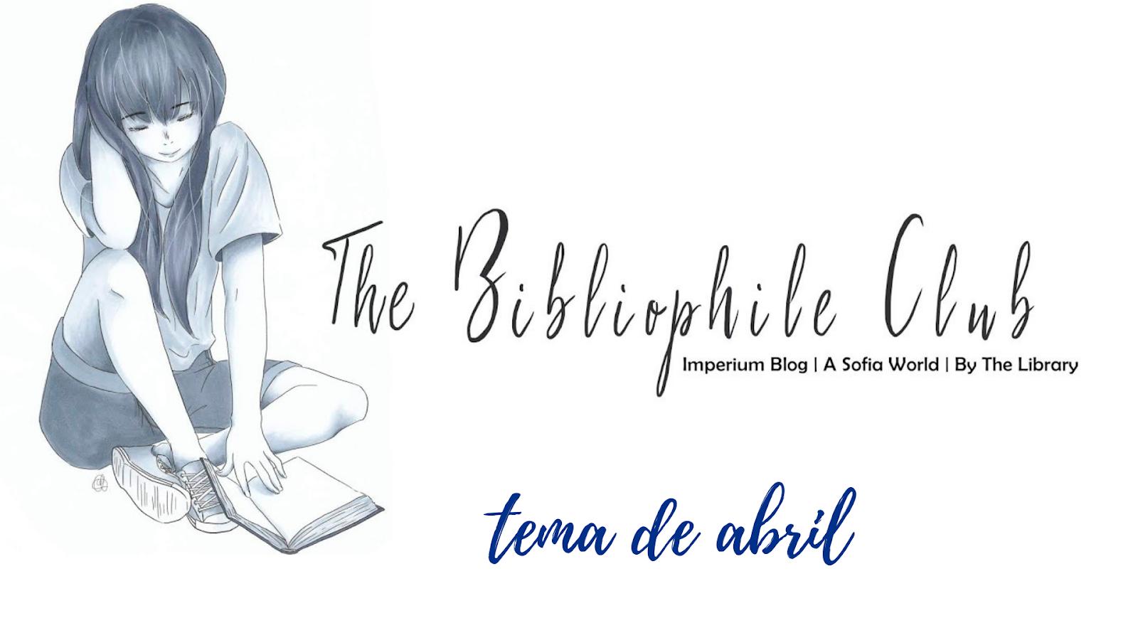 the bibliophile club - tema de abril