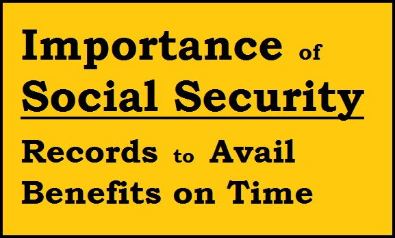 social-security-records-to-avail-benefits-on-time