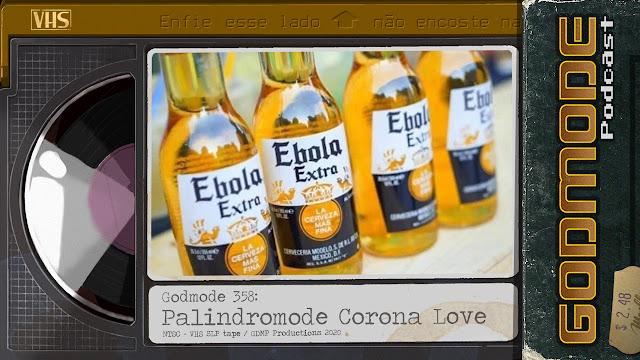 GODMODE 358 - PALINDROMODE CORONA LOVE