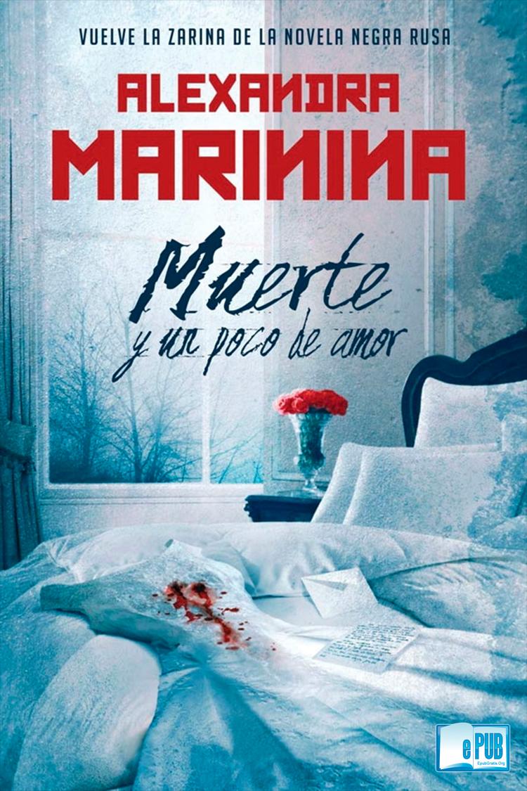 Muerte y un poco de amor – Alexandra Marinina