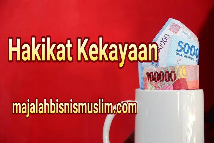 Hakikat Kekayaan menurut Islam