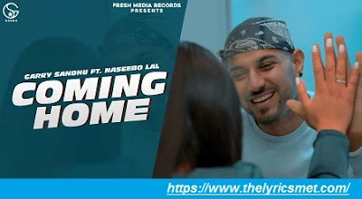 Coming Home Song Lyrics | Garry Sandhu ft. Naseebo Lal | Latest Punjabi Songs 2020