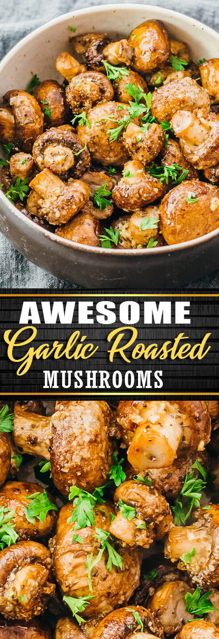 AWESOME GARLIC ROASTED MUSHROOMS