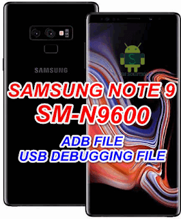 Samsung Note 9 SM-N9600 Adb File/Usb Debugging Enable File Download To Remove FRP