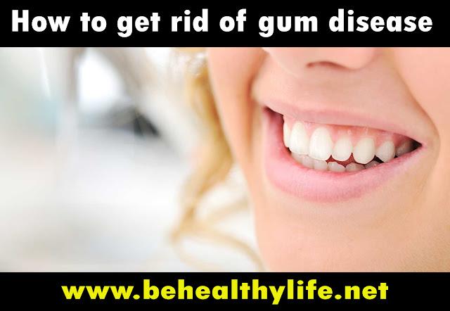 How To Get Rid of Gum Disease
