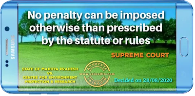 No penalty can be imposed otherwise than prescribed by the statute or rules