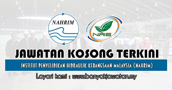 Jawatan Kosong Kerajaan 2019 di Institut Penyelidikan Hidraulik Kebangsaan Malaysia (NAHRIM)