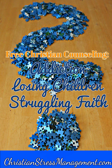 Free Christian Counseling: Struggling Faith, Recovering from Addiction and Losing Children