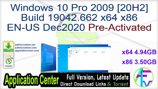 Windows 10 Pro 2009 [20H2] Build 19042.662 x64 x86 EN-US Dec2020 Pre-Activated