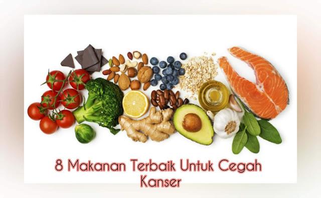Makanan terbaik cegah kanser, penyakit kanser, makanan elak kanser