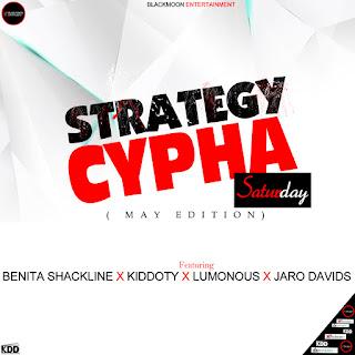 STRATEGY CYPHER; ft Jaro Davids X Benita Shackline X Kiddoty (May Edition)